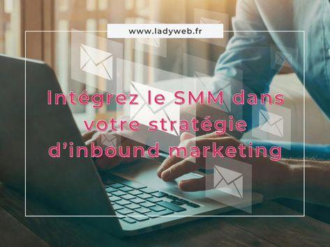 Intégrez le SMM dans votre stratégie d'inbound marketing