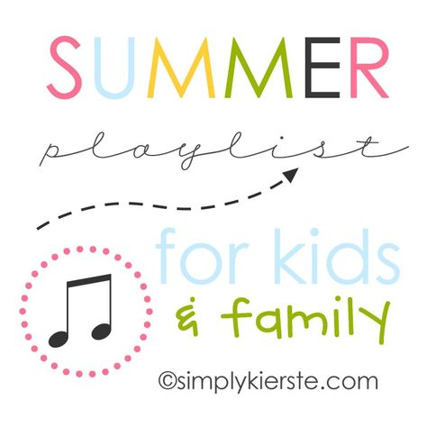 A summer playlist for kids and family from Simply Kierste.  Perfect list of songs to make memories to!
