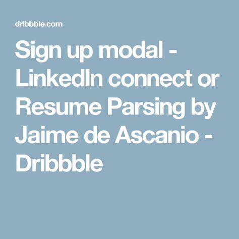 Sign up modal - LinkedIn connect or Resume Parsing Online resume - resume sign up