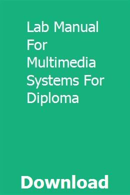 Lab Manual For Multimedia Systems For Diploma Diploma Online Multimedia Manual