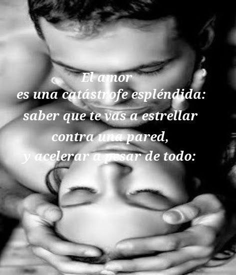 El amor es la única decepción programada, la única desgracia previsible que deseamos repetir.
