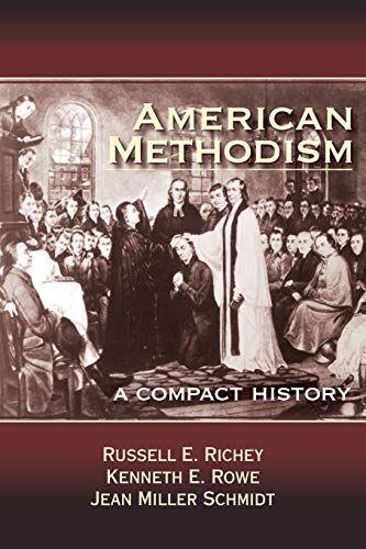 Download Pdf American Methodism A Compact History Free Epub Mobi Ebooks Methodism Christian Books History