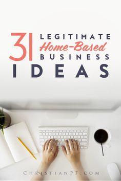 31 Legitimate & Profitable Home Based Business Ideas