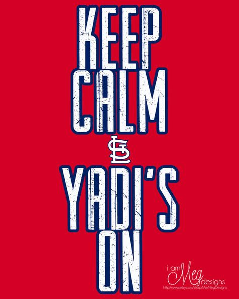 Keep Calm Yadi's On Saint Louis Cardinals by IAmMegDesigns on Etsy, $5.00