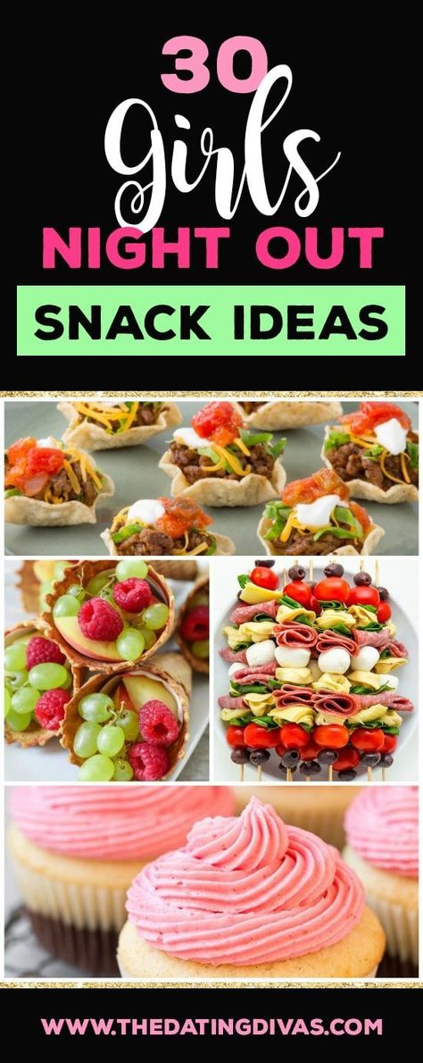 30 Snacks & Appetizers for a Girls Night Out or any party