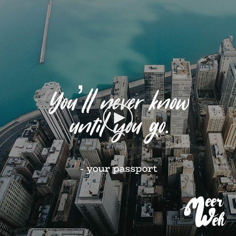 You'll never know until you go. - your passport #shortquotes #shortinspirationalquotes #shortmotivationalquotes