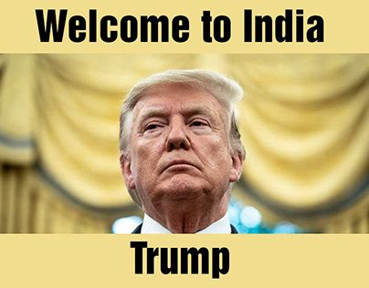 Check Out New Work On My Behance Profile Welcome To India Trump Http Be Net Gallery 92570829 Welcome To India Trump In 2020 Trump India Welcome