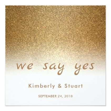 Modern Gold Glitter We Say Yes Wedding Card Luxury Gifts Unique Special Diy Cyo Gold Wedding Gift Glam Gifts Wedding Cards
