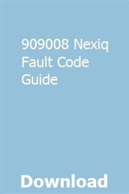 909008 Nexiq Fault Code Guide   nesshosttifi   Repair manuals