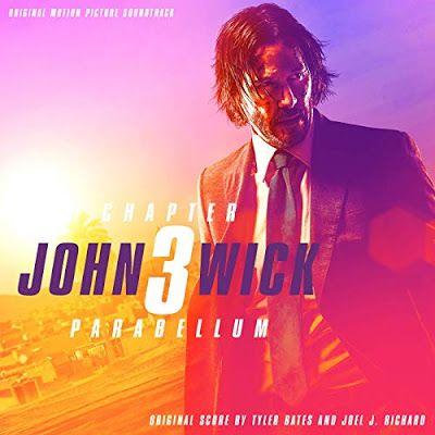 New Soundtracks John Wick 3 Parabellum Tyler Bates Joel J Richard Soundtrack John Wick Keanu Reeves