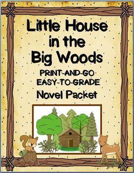 Little House In The Big Woods Novel Packet Easy To Grade Print