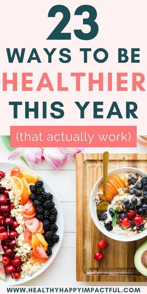 23 Easy Ways to be Healthier this year! Healthy living tips and ideas for your health, nutrition, and fitness. Ridiculously simple ways to make massive change and improvement this year. Lifestyle changes to make right now. Includes a 3 day healthy eating challenge! #behealthy #behealthier #healthylivingtips #healthierlifestyle #tipstobehealthy