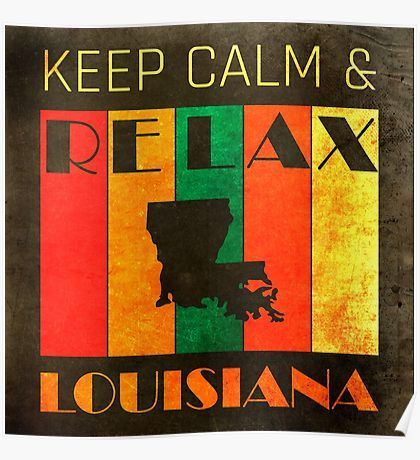 Louisiana Us State Map Keep Calm N Relax Poster By Teddyteddi Redbubble Other States Are Also Available Post Posters Art Prints Us State Map Usa Map