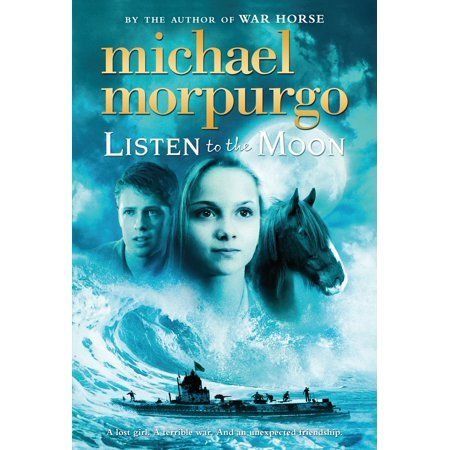 Listen To The Moon Walmart Com Michael Morpurgo Moon Book Historical Fiction