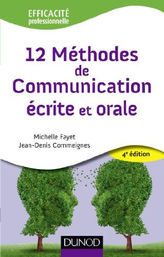 Telecharger 12 Methodes De Communication Ecrite Et Orale 4eme Edition Pdf Par Michelle Fayet Jean Denis Commeig Oral Apprendre Le Francais Pdf Communication