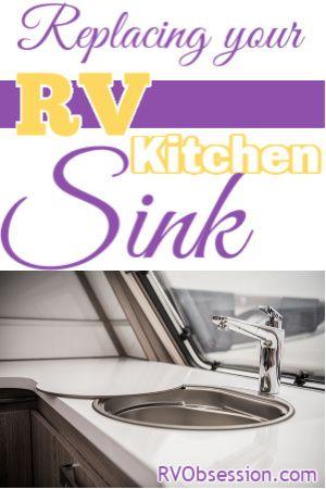 Replacing Your Rv Kitchen Sink Rv Kitchen Sink Kitchen Sink