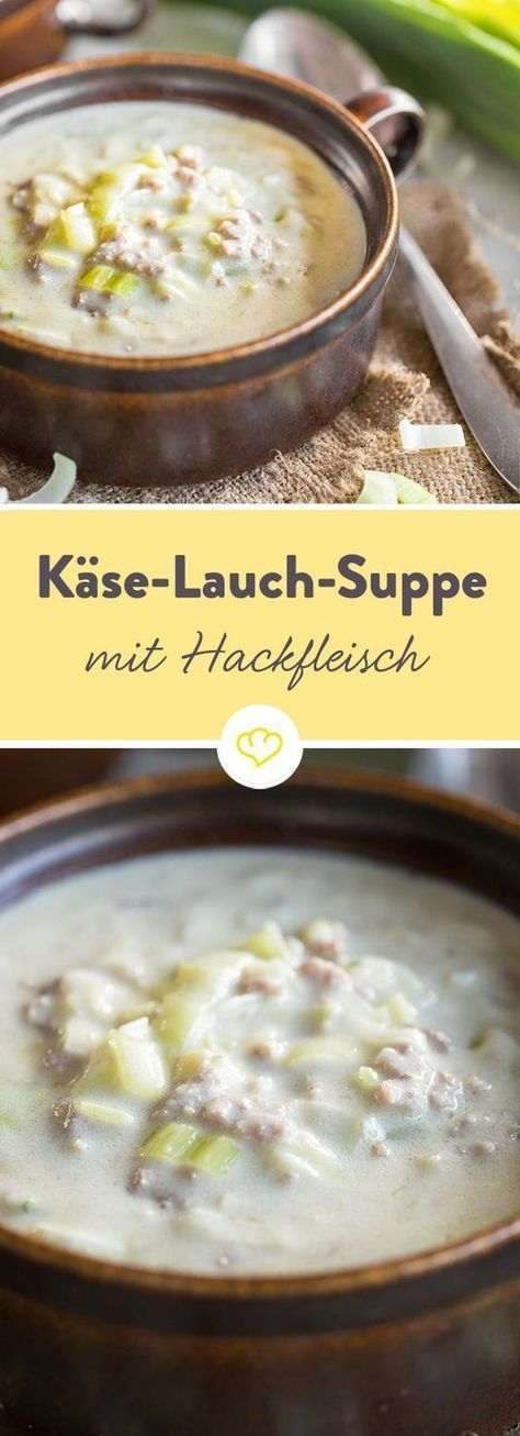 Deftige Käse-Lauch-Suppe mit Hackfleisch She is the secret star at every party, the cheese and leek soup.