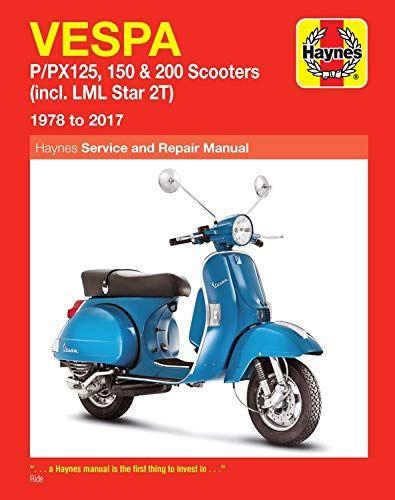Download Pdf Vespa Ppx125 150 200 Scooters Service Repair Manual Incl Lml Star 2t 1978 To 2017 Haynes Service Repair Manual F Vespa Repair Manuals Scooter