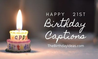 21st Birthday Captions Cool Collection Of Instagram Captions Birthday Captions 21st Birthday Captions Happy 21st Birthday