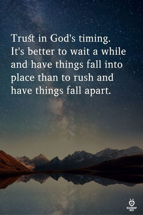 Trust in God's timing. Its better to wait a while and have things fall into place than to rush and have things fall apart. Gods Timing Quotes, Trust Gods Timing, Trust Quotes, Life Quotes Love, Quotes About God, Faith Quotes, Religious Quotes, Spiritual Quotes, Spiritual Meditation