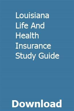 Louisiana Life And Health Insurance Study Guide Download With