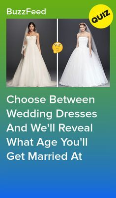 Choose Between Wedding Dresses And We Ll Reveal What Age You Ll Get Married At Boda Fotos Frases