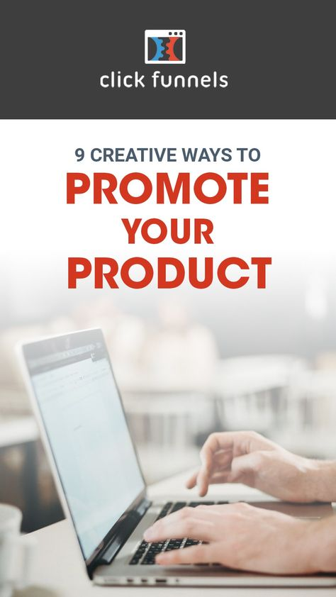 9 Creative Ways To Promote Your Product