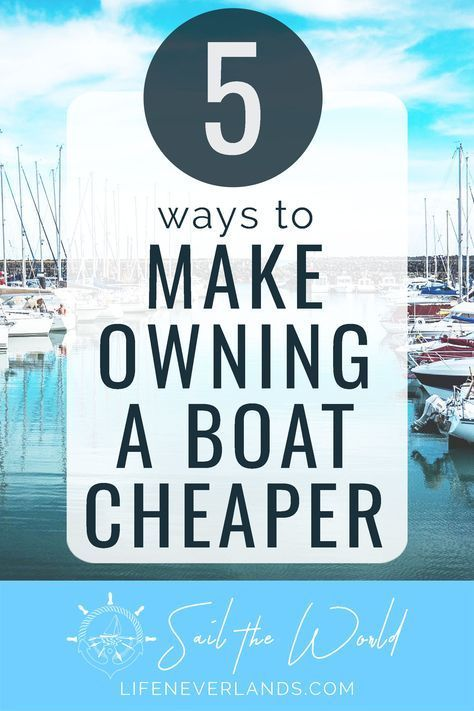 Do These Five Things To Lower The Cost Of Owning A Boat Boat Restoration Boat Organization Living On A Boat