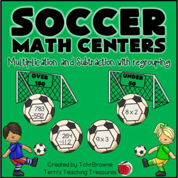 What Kid Doesn T Love Soccer These 2 Math Centers Will Excite Your Students With Their Soccer Theme Students Will A Soccer Math Math Centers Math Subtraction