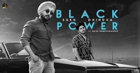 Black Power Mp3 Song Download Punjabi In Your Smart Phones And Pc With Best Quality Sound Latest Punjabi Album Of Sukh Dhindsa Ft Raj In 2020 Lyrics Songs Song Lyrics