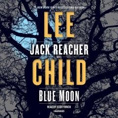 Blue Moon A Jack Reacher Novel By Lee Child Jack Reacher Lee Child Audio Books