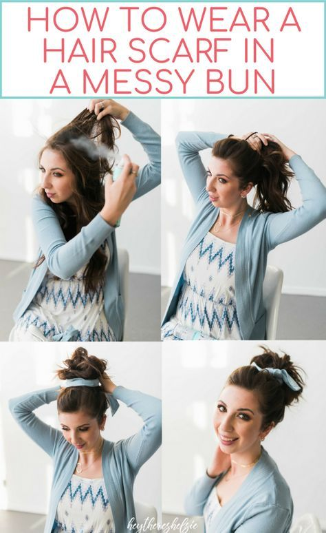 How To Wear A Hair Scarf In A Messy Bun Tutorial Hey There Chelsie Scarf Hairstyles Hair Scarf Styles Hair Styles