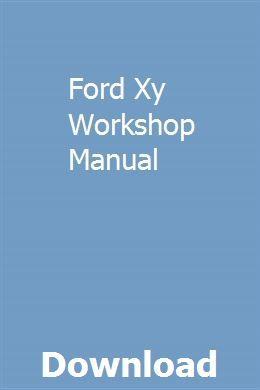 Ford Xy Workshop Manual Workshop Manual Manual Car