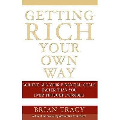 Getting Rich Your Own Way Achieve Your Financial Goals Fasters Than You Ever Thought Possible How To Get Rich Financial Goals Financial