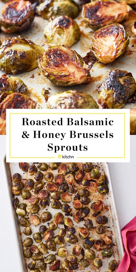 Roasting Brussels Sprouts with Honey and Balsamic Makes Them Seriously Good