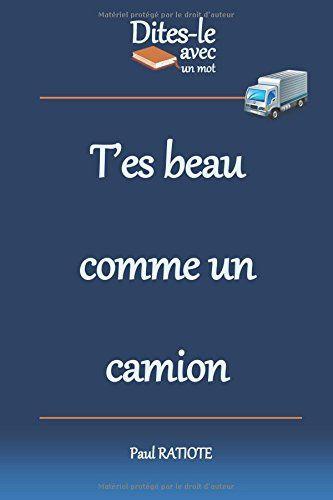 être Beau Comme Un Camion : être, comme, camion, Dites-le, Comme, Camion, Ligne, Belle, Camion,
