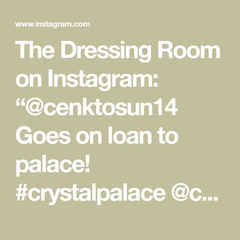 """The Dressing Room on Instagram: """"@cenktosun14 Goes on loan to palace! #crystalpalace @cpfc 🦅"""""""