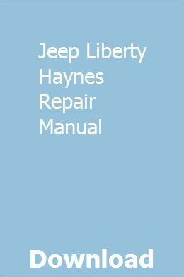 Jeep Liberty Haynes Repair Manual Repair Manuals Chilton Repair Manual Sewing Machine Repair Manuals