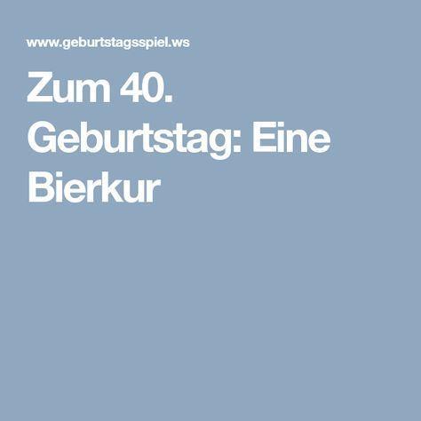 Zum 40 Geburtstag Eine Bierkur Gedichte Zum 40 Geburtstag