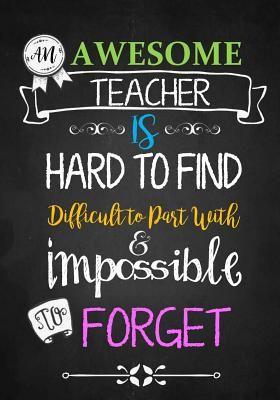 Teacher Notebook An Awesome Teacher Is Journal Or Planner For Teach In 2020 Teacher Appreciation Quotes Teacher Quotes Inspirational Teachers Appreciation Week Gifts