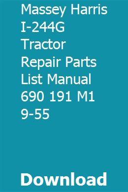 Massey Harris I 244g Tractor Repair Parts List Manual 690 191 M1 9 55 Tractors Repair Manual