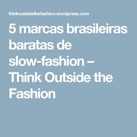 5 Marcas Brasileiras Baratas De Slow Fashion