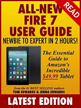 Kindle All New Fire 7 User Guide Newbie To Expert In 2 Hours The Essential Guide To Amazon S Inc Books To Read User Guide Book Addict