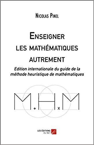 Enseigner Les Mathematiques Autrement Nicolas Pinel Livres Heuristique Mathematiques Enseignement