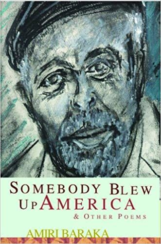 Somebody Blew Up America Other Poems Amiri Baraka
