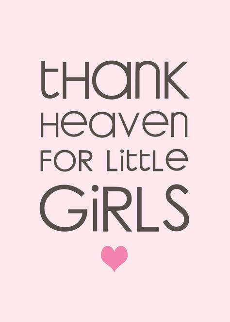 Thank Heaven for Little Girls Print