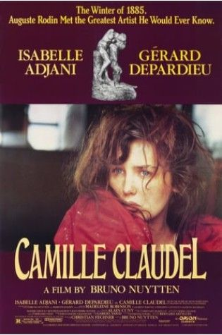 The Best Movies About Art And Artists Of All Time Camille Claudel Isabelle Adjani Auguste Rodin