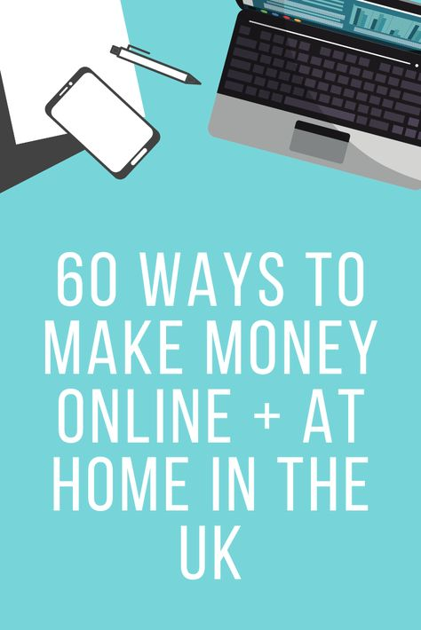 60 ways to make money online + at home in the UK
