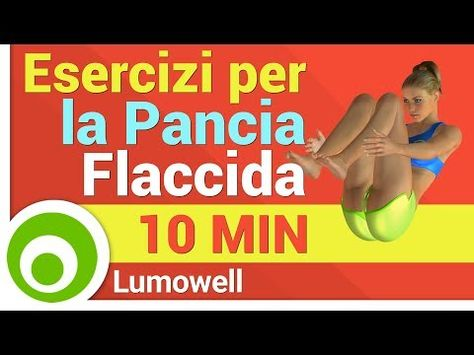 Pancia Flaccida: Esercizi per Eliminarla - YouTube