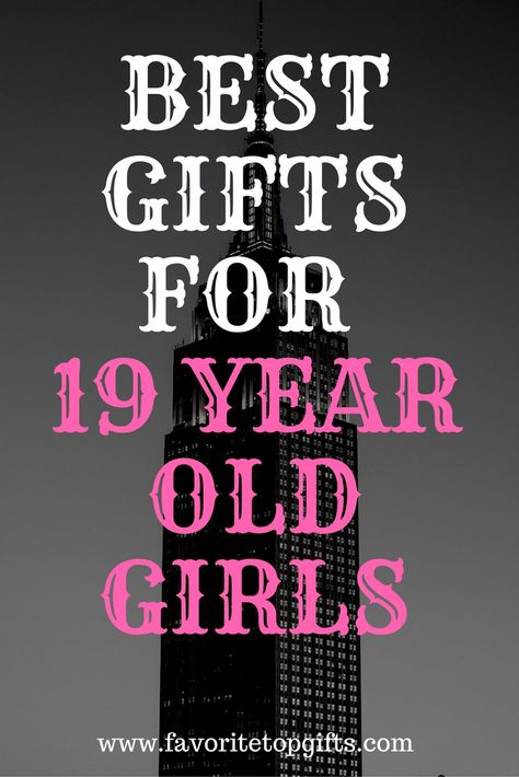 Best Gifts For 19 Year Old Girls 19 Year Old Girl Best Gifts Gifts